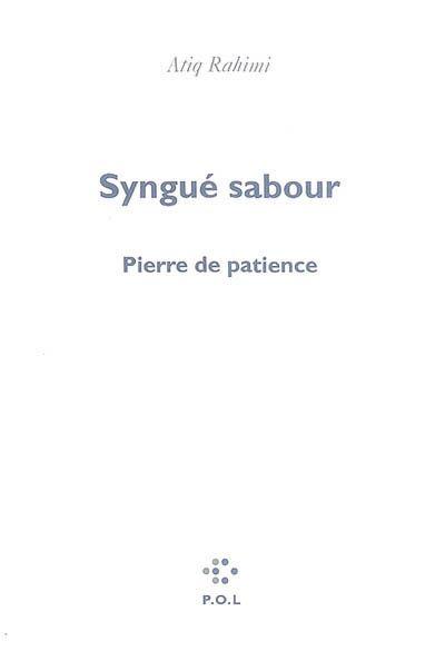Syngué sabour by Atiq Rahimi <Nhẫn Thạch>