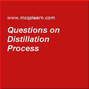 Questions on Distillation Process