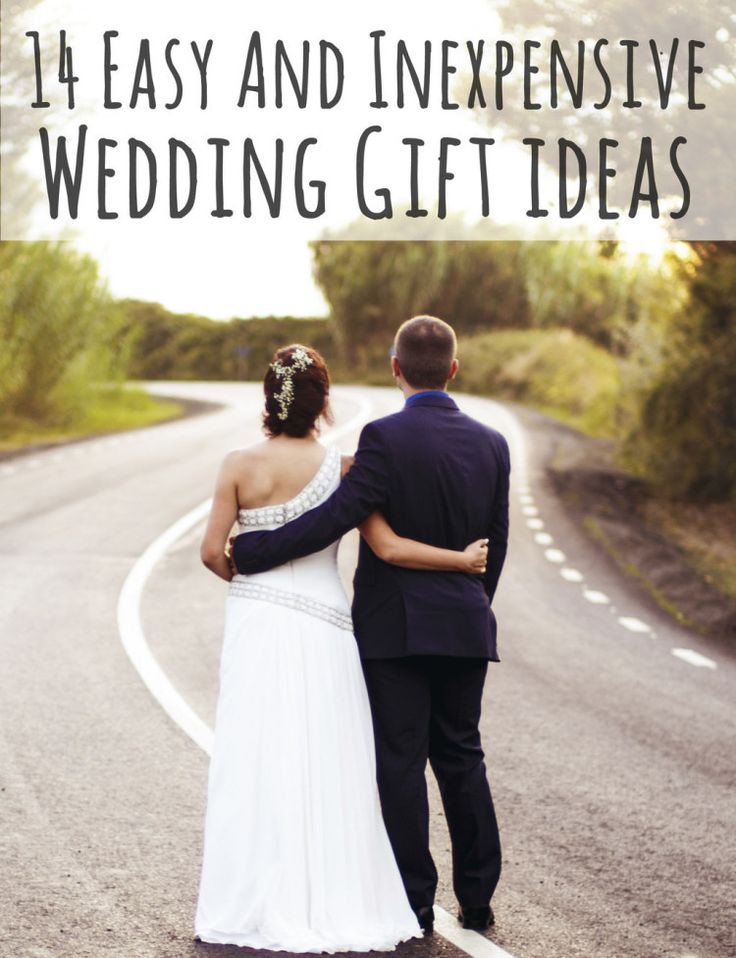 14 Easy And Inexpensive Wedding Gift Ideas