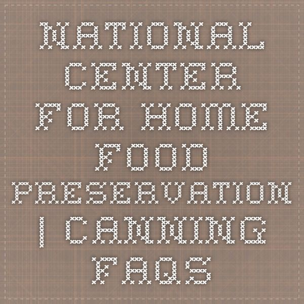 National Center for Home Food Preservation | Canning FAQs