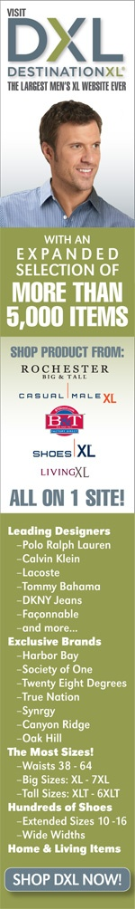 www.destinationxl.com Six websites all linked together- clothing, shoes, furniture, and all manner of products for the big and/or tall. One of the few places to purchase clothing that is large AND tall size at the same time. Products are high quality. Rewards coupons. Retail store or shop online. Ship to the home or ship to the local store & shipping will be free. Regularly offer percentage discounts if you sign up for emails.