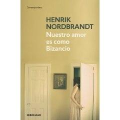 Nordbrandt, Henrik. Nuestro amor es como Bizancio