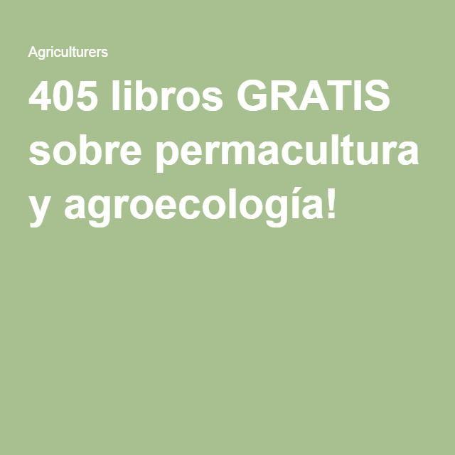 405 libros GRATIS sobre permacultura y agroecología!