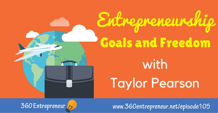 TSE 105: Entrepreneurship, Goals and Freedom with Taylor Pearson www.360entrepreneur.net/episode105 #entrepreneurship #entrepreneur #freedom #digitalnomad