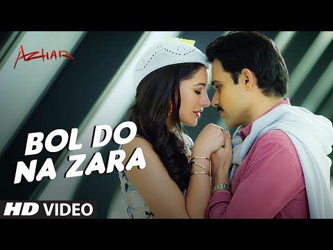 BOL DO NA ZARA Video Song | Azhar | Emraan Hashmi, Nargis Fakhri | Armaan Malik, Amaal Mallik - YouTube
