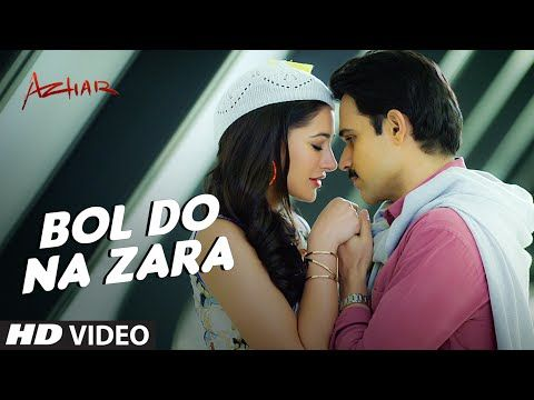 BOL DO NA ZARA Video Song | Azhar | Emraan Hashmi, Nargis Fakhri | Armaan Malik, Amaal Mallik - YouTube