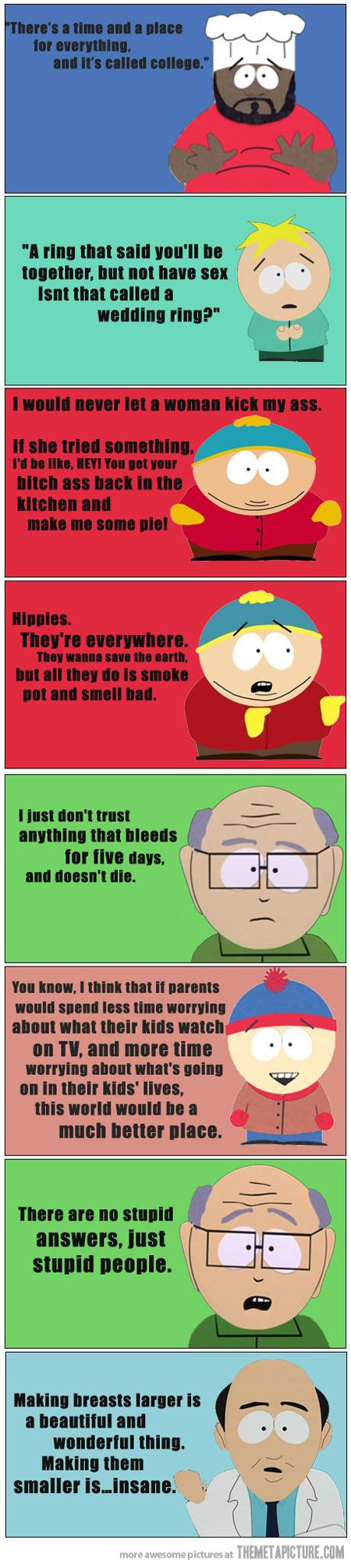 "My favorite: ""I don't trust anything that bleeds for five days and doesnt die."" lmao!"