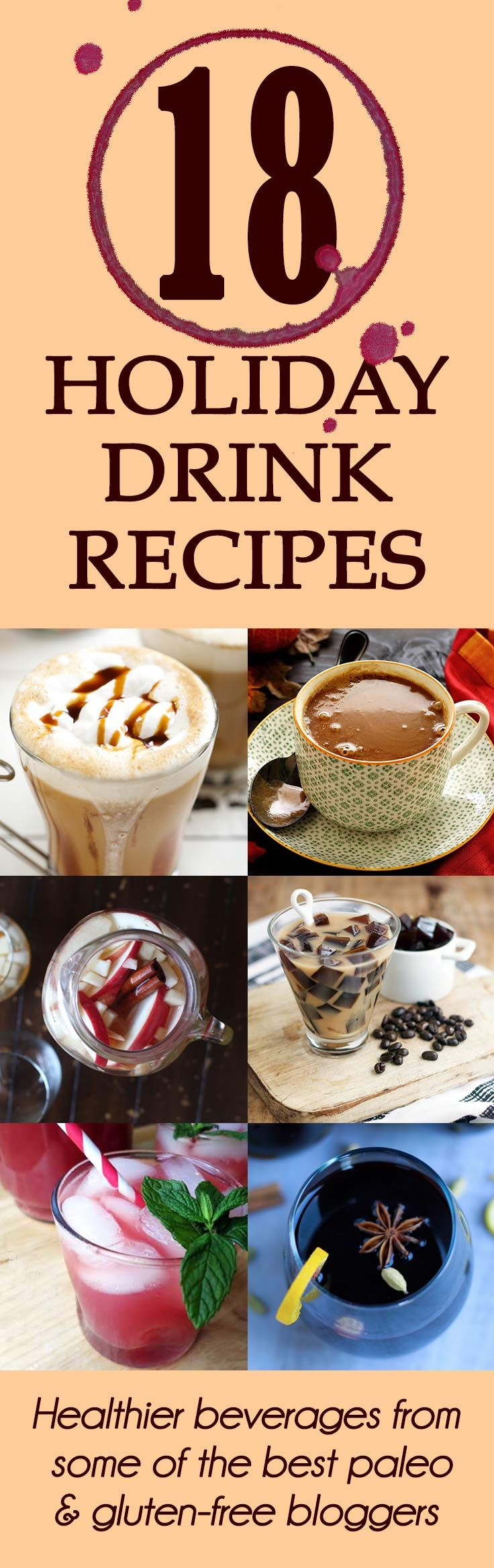 Here's to healthier holidays! Check out this great roundup of seasonal drinks from some of the best paleo/gluten-free food bloggers. Cheers!