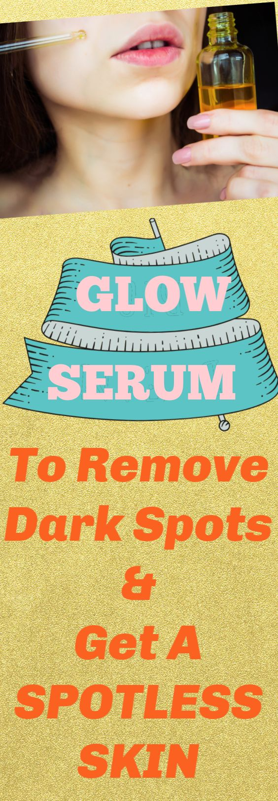 Remedy To Remove Dark Spots Get Spotless Skin With Glow Serum