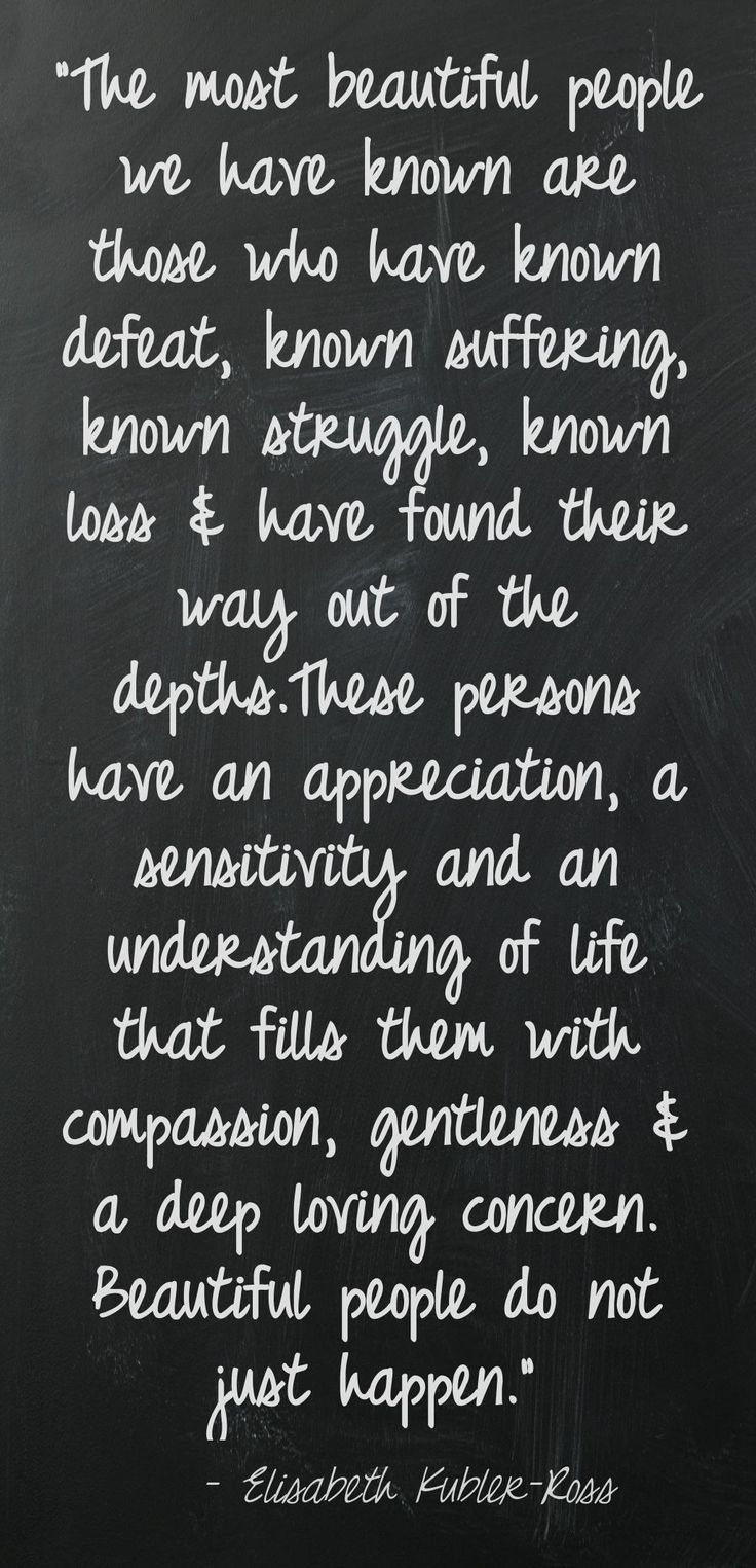I love this quote, it is so true of all the most amazing people that I know.