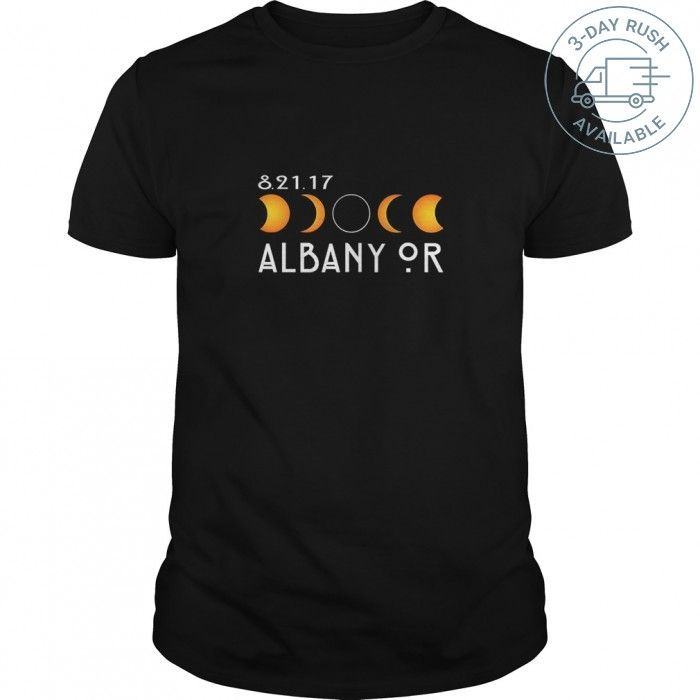 ALBANY OREGON TOTAL SOLAR ECLIPSE 2017 TSHIRT TeeChip Shirts, Ladies Tee, Guys Tee, Hoodie