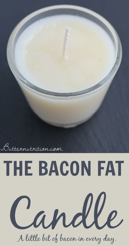 The Bacon Fat Candle: A little bit of bacon in every day | Butter Nutrition