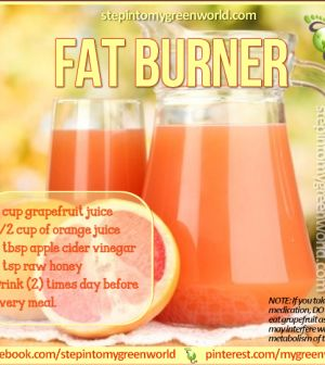 Fat burner flush: In a BPA-free pitcher add the following: 1 cup of fresh grapefruit juice 1/2 cup of orange juice 1 Tbsp Apple cider vinegar 1 Tbsp raw honey You can keep up to 2 days Drink 2 times a day before a meal.