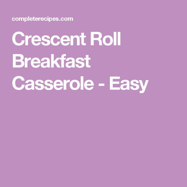 Crescent Roll Breakfast Casserole - Easy