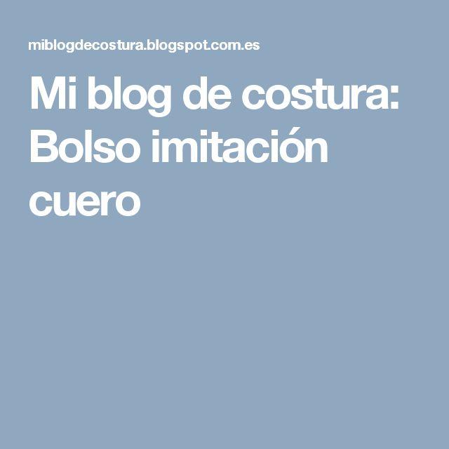 Mi blog de costura: Bolso imitación cuero