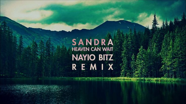 Sandra - Heaven Can Wait (Nayio Bitz Remix)