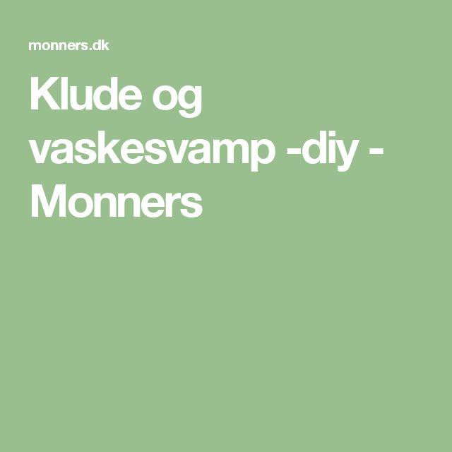Klude og vaskesvamp -diy - Monners