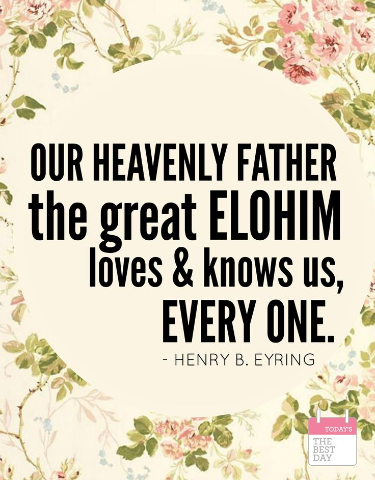 April 2016 OUR HEAVENLY FATHER LOVES US HENRY B. EYRING