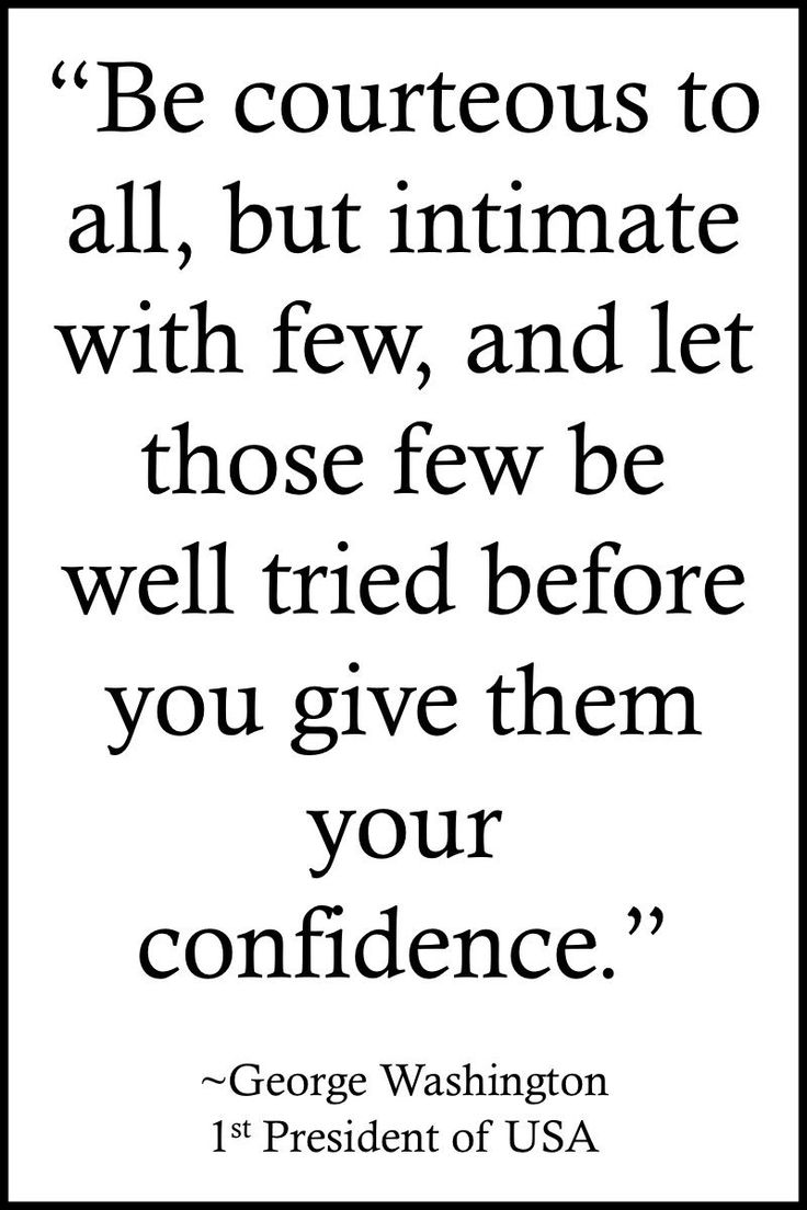 """Life Quotes >> """"Be courteous to all, but intimate with few, and let those few be well tried before you give them your confidence."""" By George Washington  >> http://on-linebusiness.com/life-quotes/ >> How to find your Life Quote…"""