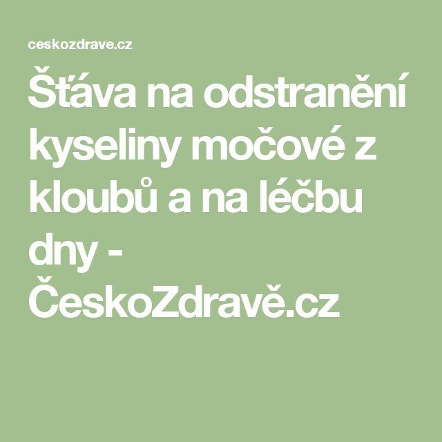 Šťáva na odstranění kyseliny močové z kloubů a na léčbu dny - ČeskoZdravě.cz