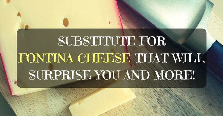 substitute for fontina cheese