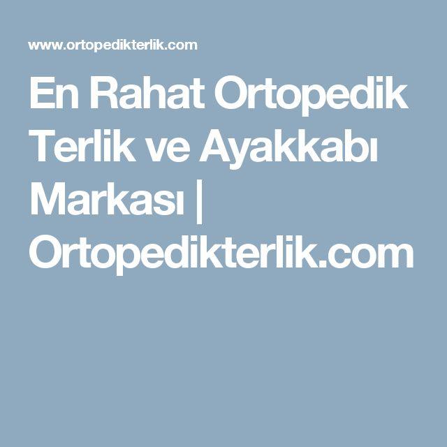 En Rahat Ortopedik Terlik ve Ayakkabı Markası   Ortopedikterlik.com