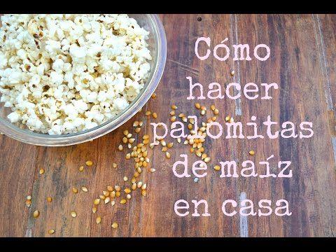 Cómo hacer palomitas de maíz caseras #137 / home made easy popcorn - YouTube
