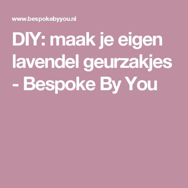 DIY: maak je eigen lavendel geurzakjes - Bespoke By You