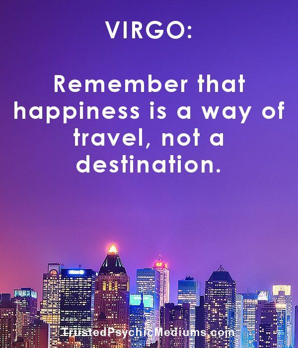 19 Virgo Quotes and Sayings that most Virgo signs will totally agree with.