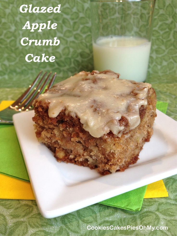 Glazed Apple Crumb Cake | Cookies, Cakes & Pies, Oh My!