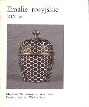 Emalie rosyjskie XIX w., Stanisław Czarnowski, KAW, b. r. wyd., http://www.antykwariat.nepo.pl/emalie-rosyjskie-xix-w-stanislaw-czarnowski-p-597.html