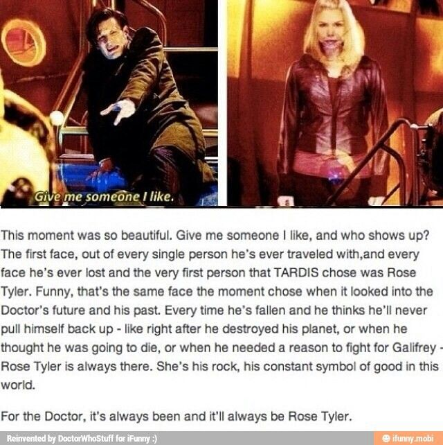 For the Doctor, it's always been and it'll always be Rose Tyler. I love this.
