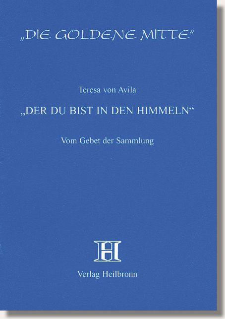 Heft 17 - Teresa von Avila - Der du bist in den Himmeln - Teresa von Avila (1515-1582); Heilige, Mystikerin und Kirchenlehrerin. Unter größten Schwierigkeiten und Opfern reformierte sie, unterstützt von Johannes vom Kreuz, den Orden der Karmeliterinnen und gründete den der unbeschuhten Karmeliterinnen. Sie gilt als die größte christliche Mystikerin. http://www.verlag-heilbronn.de/b%C3%BCcher/goldene-mitte-heftreihe-1-33/17-teresa-von-avila-du-bist-in-den-himmeln/