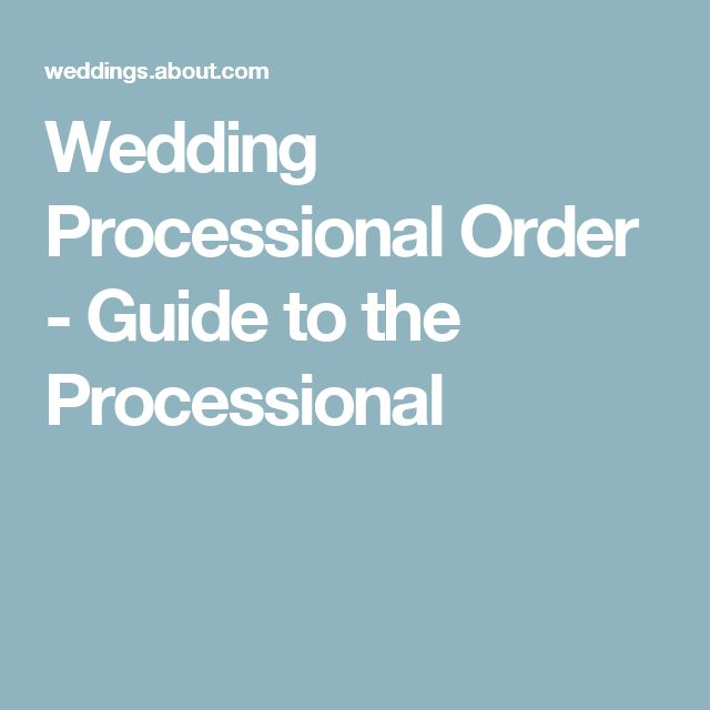Wedding Processional Order - Guide to the Processional