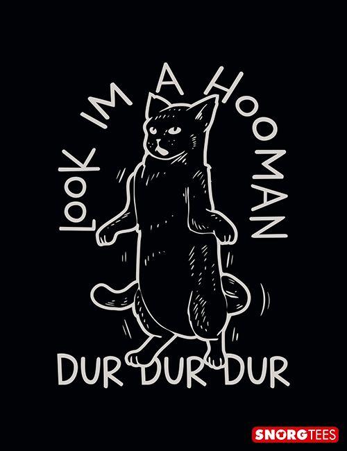 """""""Look I'm A Hooman"""" funny cat t-shirt"""