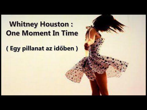 Whitney Houston : One Moment In Time / Egy pillanat az időben (magyar fe...