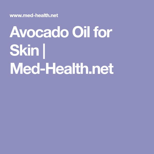 Avocado Oil for Skin | Med-Health.net
