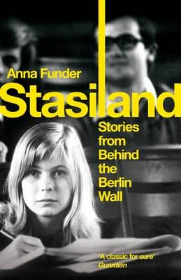 Anna Funder - Stasiland Stories from behind the Berlin Wall