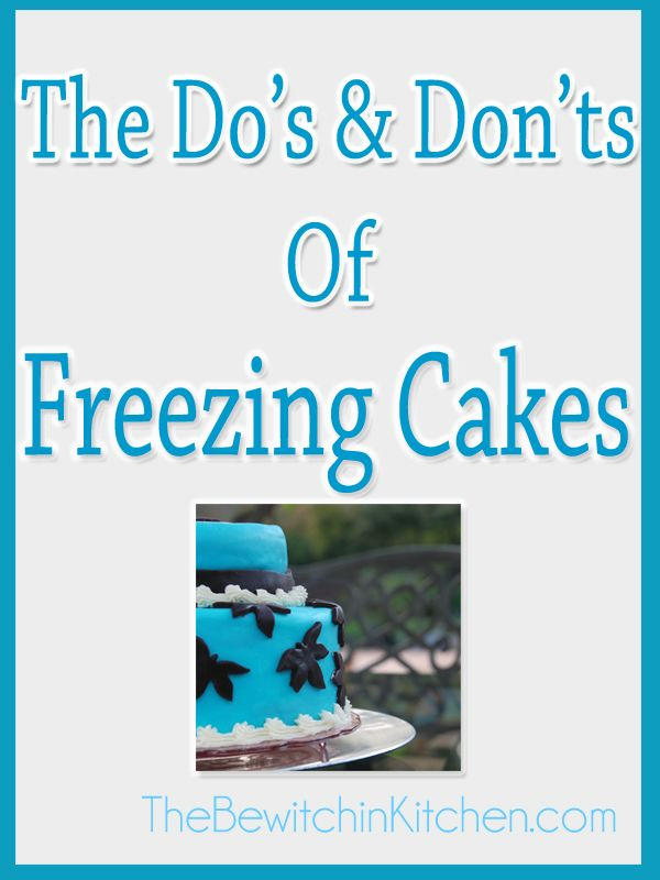 The Do's and Don'ts of Freezing Cakes #bakingtips