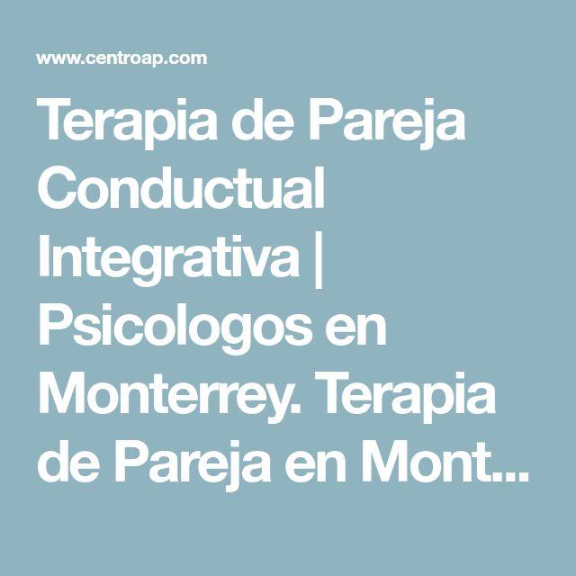 Terapia de Pareja Conductual Integrativa | Psicologos en Monterrey. Terapia de Pareja en Monterrey