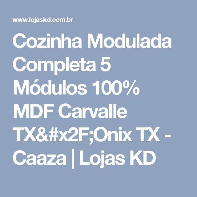Cozinha Modulada Completa 5 Módulos 100% MDF Carvalle TX/Onix TX - Caaza | Lojas KD