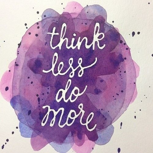 think less do more