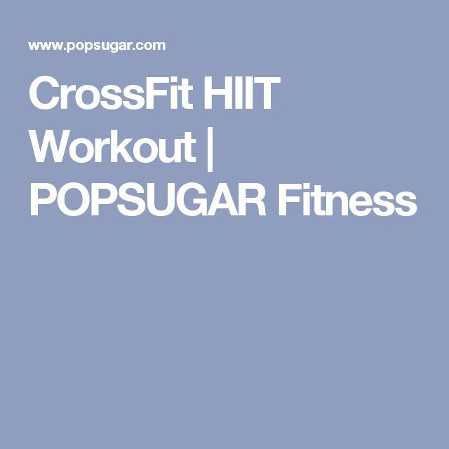CrossFit HIIT Workout   POPSUGAR Fitness