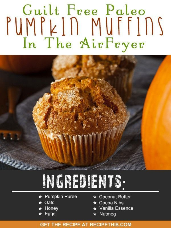 Air Fryer Recipes | guilt free Paleo pumpkin muffins in the Air Fryer recipe from RecipeThis.com