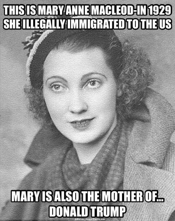 No, no, and no. I do not care what side you are on, who you voted for: THIS IS FAKE. No matter your thoughts on Donald Trump or his policies, spreading FALSE claims in order to push an agenda is wrong. Mary Anne MacLeod Trump was a Scottish-born woman who arrived in America through ELLIS ISLAND with a LEGAL VISA #26698 in 1930. She became a naturalized citizen in 1942.