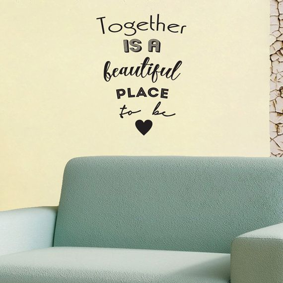 Together Is A Beautiful Place To Be Wall Decal Home by wallineed