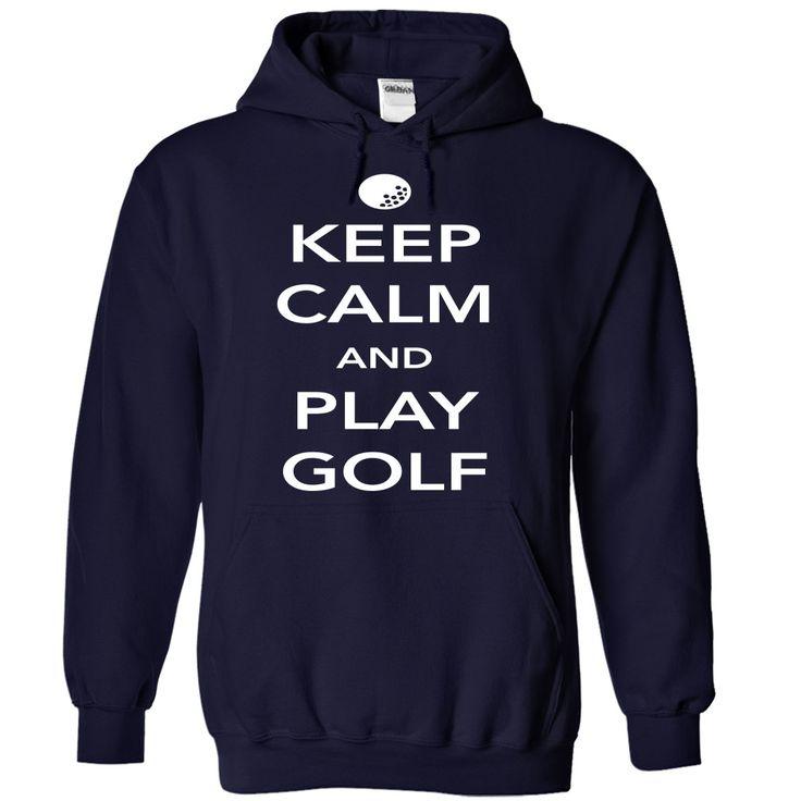 Keep Calm and Play Golf || http://www.sunfrogshirts.com/Keep-Calm-and-Play-Golf-NavyBlue-5902416-Hoodie.html?18304