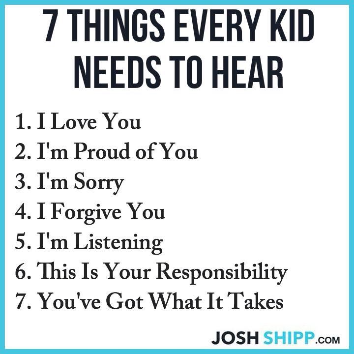 7 things a child needs to hear...