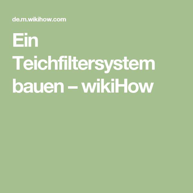 Ein Teichfiltersystem bauen – wikiHow