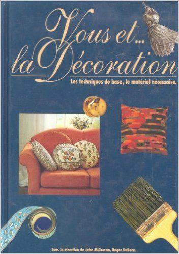 Vous et la décoration: Amazon.com: John McGowan, y: Books